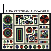 Andy Creeggan: Andywork III