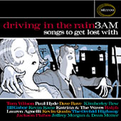 Various Artists: Driving In The Rain 3AM (Songs To Get Lost With)