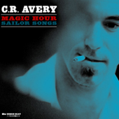 C.R. Avery: Magic Hour Sailor Songs