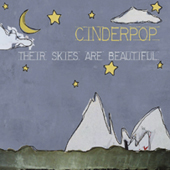 Cinderpop: Their Skies Are Beautiful