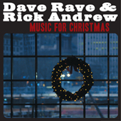 Dave Rave & Rick Andrew: Music For Christmas
