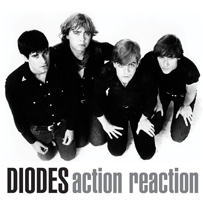 The Diodes: Action Reaction