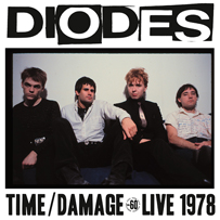 The Diodes: Time / Damage - Live 1978