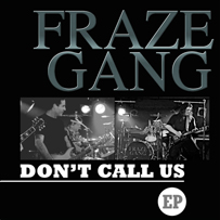 Fraze Gang: Don't Call Us