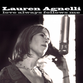 Lauren Agnelli: Love Always Follows Me