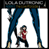 Lola Dutronic: The Love Parade