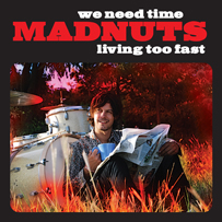 Madnuts: We Need Time