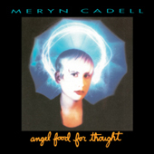 Meryn Cadell: Angel Food For Thought