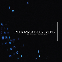 Pharmakon MTL: To Call Out in the Night