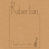 Robertson: Made Easy For Guitar